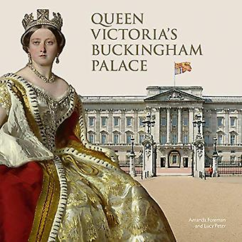 Queen Victoria's Buckingham Palace by Amanda Foreman - 9781909741676
