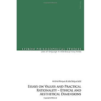 Essays on Values and Practical Rationality - Ethical and Aesthetical D
