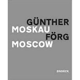 Gunther Forg - Moscow by Heinrich KIotz - 9783936859010 Book