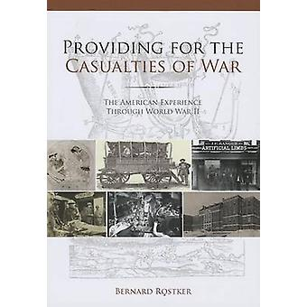 Providing for the Casualties of War - The American Experience Through