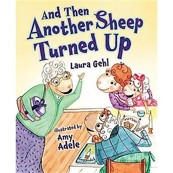 And Then Another Sheep Turned Up by Laura Gehl - 9781467711890 Book