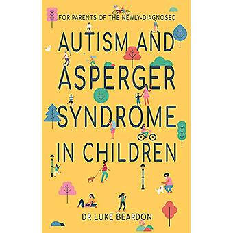 Autism and Asperger Syndrome in Childhood - For parents and carers of