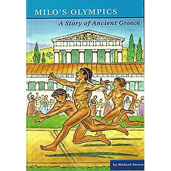 Milo's Olympics - A Story of Ancient Greece by Richard Brown - 9781871