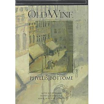 Old Wine - A Novel by Phyllis Bottome - 9780810114722 Book