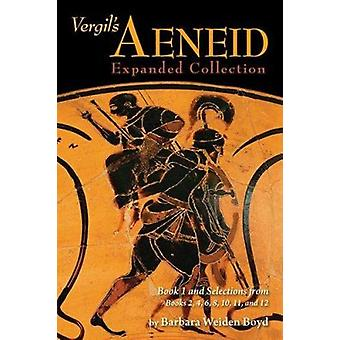 Vergil's Aeneid - Expanded Collection - Book 1 and Selections from Book