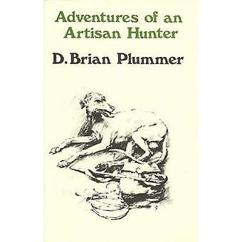 Adventures of an Artisan Hunter by David Brian Plummer - 978095336486