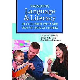 Promoting Speech - Language - and Literacy in Children Who are Deaf o
