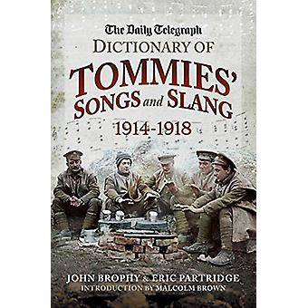 The Daily Telegraph - Dictionary of Tommies' Songs and Slang by John