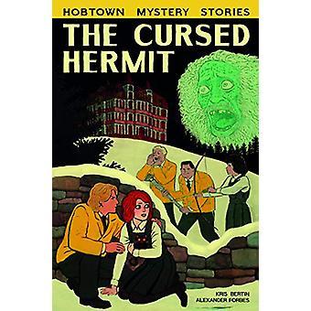 The Cursed Hermit by Kris Bertin - 9781772620306 Book