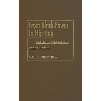 From Black Power to Hip Hop - Racism - Nationalism - and Feminism by P
