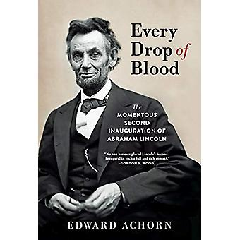 Every Drop of Blood - The Momentous Second Inauguration of Abraham Lin