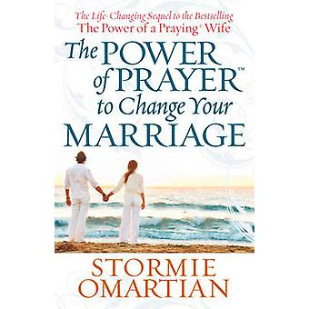The Power of Prayer TM to Change Your Marriage von Stormie Omartian