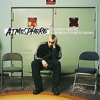 Atmosphere - You Cant Imagine How Much Fun Were Having [CD] USA import