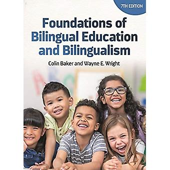 Foundations of Bilingual Education and Bilingualism by Colin BakerWayne E. Wright