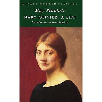 Mary Oliver - A Life by May Sinclair - 9780860681052 Kirja