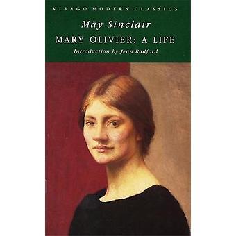 Mary Oliver - Ett liv av May Sinclair - 9780860681052 Bok