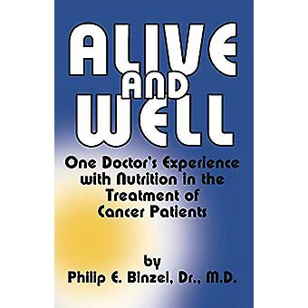 Alive & Well  - One Doctor's Experience with Nutrition in the Trea