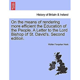On the Means of Rendering More Efficient the Education of the People.