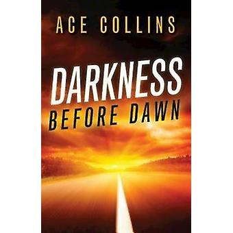 Darkness Before Dawn by Ace Collins - 9781426714672 Book