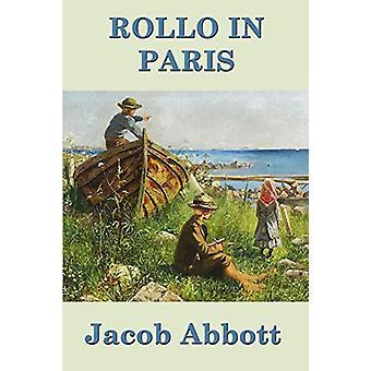 Rollo in Paris by Jacob Abbott - 9781515417446 Book