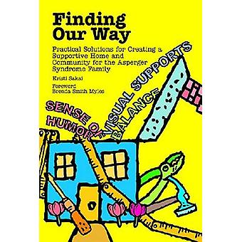 Finding Our Way - Practical Solutions for Creating a Supportive Home a
