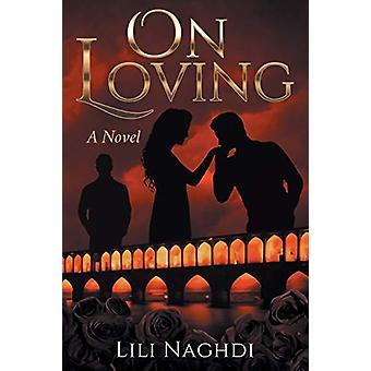 On Loving by Lili Naghdi - 9781999497002 Book