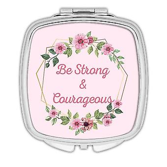 Gift Compact Mirror: Be Strong and Courageous Boho