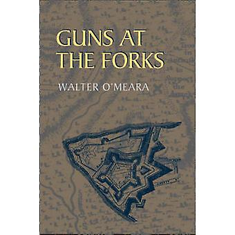 Guns at the Forks by Walter OMeara
