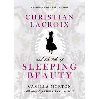 Christian Lacroix and the Tale of Sleeping Beauty door Morton & Camilla