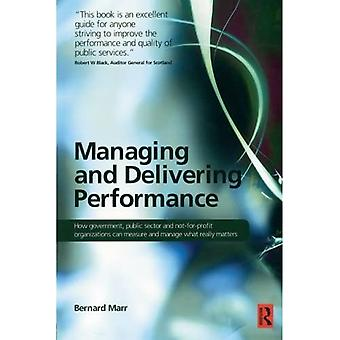 Managing and Delivering Performance:: How Government, Public Sector and Not-for-profit Organisations Can Measure and Manage What Really Matters