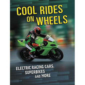 Cool Rides on Wheels by Tammy Gagne