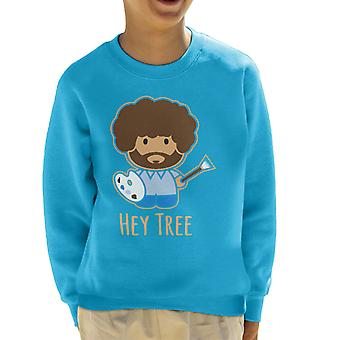 Bob Ross Painting Hey Tree Kid's Sweatshirt