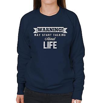 警告は、生命の女性のスウェットシャツについて話し始めるかもしれない