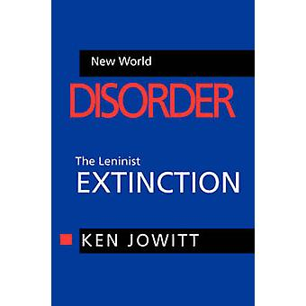 New World Disorder - The Leninist Extinction by Kenneth Jowitt - 97805