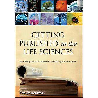 Att få publicerad i biovetenskap av Richard J. Gladon - William