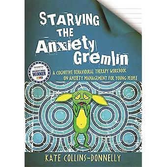 Le Gremlin anxiété - un Workboo de thérapie cognitivo-comportementale de la faim