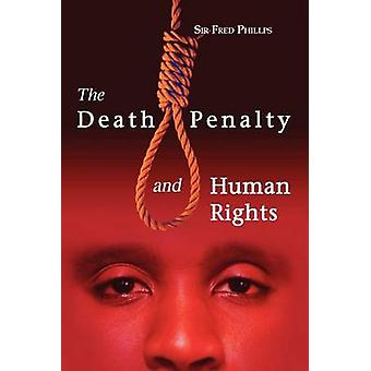 The Death Penalty and Human Rights by Fred Phillips - 9789768167514 B