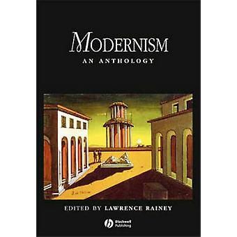 Modernism - An Anthology by Lawrence Rainey - 9780631204497 Book