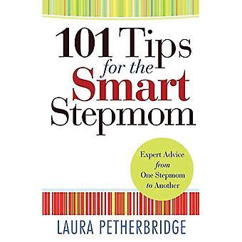 101 conseils pour la Smart Stepmom: conseils d'experts de ma meilleure un ennemie à l'autre