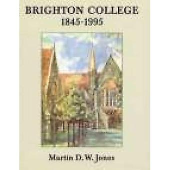 Brighton College: 1845-1995