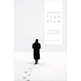 Whiter Than Snow Whiter Than Snow: Meditations on Sin and Mercy Meditations on Sin and Mercy