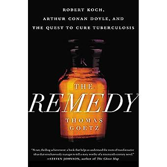 Remedy, The : Robert Koch, Arthur Conan Doyle and the Quest to Cure Tuberculosis