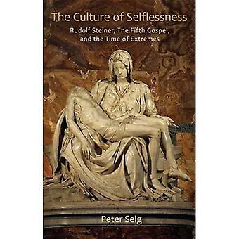 De cultuur van onbaatzuchtigheid: Rudolf Steiner, het vijfde evangelie, en de tijd van uitersten
