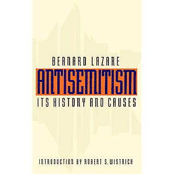 Antisemitism Its History and Causes by Lazare & Bernard