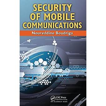 Security of Mobile Communications by Boudriga & Noureddine