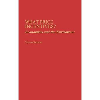 What Price Incentives Economists and the Environment by Kelman & Steven