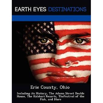 Erie County Ohio Including its History The Adams Street Double House The Kalahari Resorts TheFestival of the Fish and More by Night & Sam