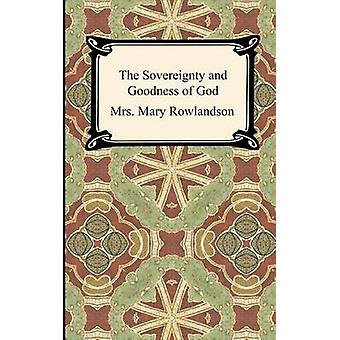 The Sovereignty and Goodness of God A Narrative of the Captivity and Restoration of Mrs. Mary Rowlandson by Rowlandson & Mrs Mary