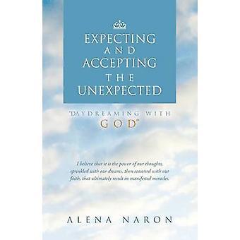 Erwarten und akzeptieren die unerwartete Tagträumen mit Gott von Naron & Alena