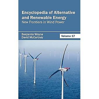 Encyklopedi av alternativa och förnybara energi volym 17 nya gränser i Wind Power av Wayne & Benjamin
